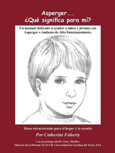 Asperger...Que Significa Para Mi?: (asperger's...What Does it Mean to Me?: Spanish)