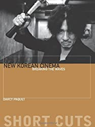 New Korean Cinema: Breaking the Waves (Short Cuts (Wallflower)) by Darcy Paquet (2010-04-26)