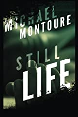 Still Life by Michael Montoure (2013-07-13) Paperback