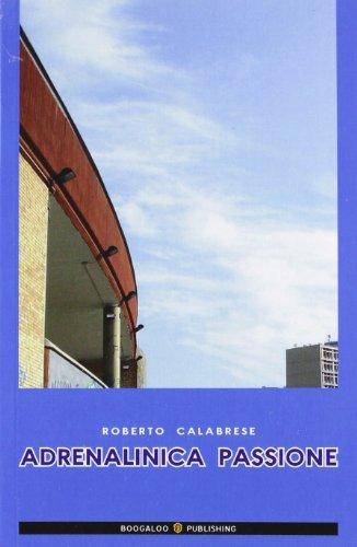 Adrenalinica passione (Football) por Roberto Calabrese