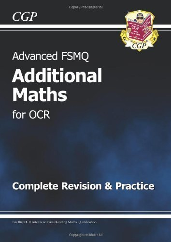 Advanced FSMQ: Additional Mathematics for OCR - Complete Revision & Practice by CGP Books (2013) Paperback