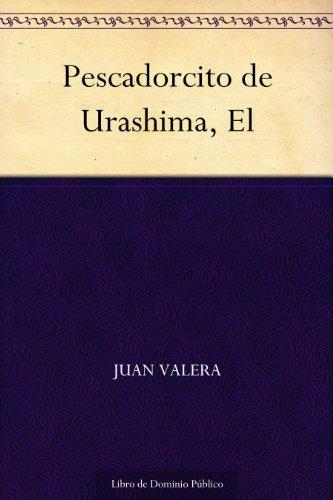 Pescadorcito de Urashima, El por Juan Valera