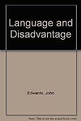 Language and Disadvantage by John Edwards (1989-12-31)