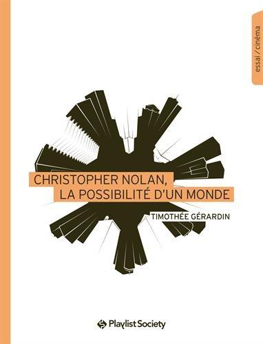 Christopher Nolan, la possibilité d'un monde par Timothée Gérardin