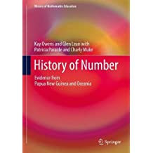 History of Number: Evidence from Papua New Guinea and Oceania (History of Mathematics Education)