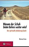 Warum der Schuh beim Gehen weiter wird: Der spirituelle Jakobsweg-Coach
