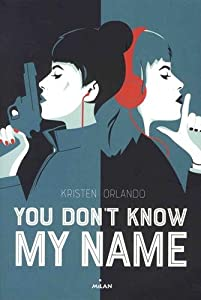 """Afficher """"You don't know my name"""""""