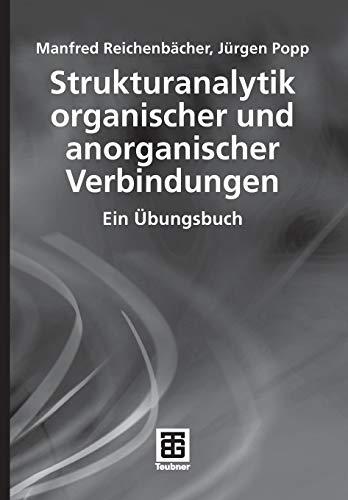 Strukturanalytik organischer und anorganischer Verbindungen: Ein Übungsbuch (Teubner Studienbücher Chemie)