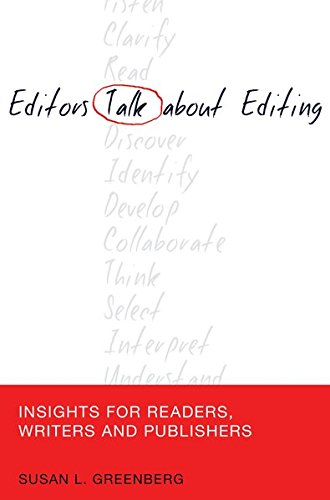 Editors Talk about Editing: Insights for Readers, Writers and Publishers (Mass Communication & Journalism)