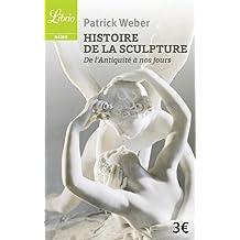 Histoire de la sculpture : De l'Antiquité à nos jours