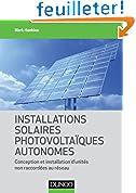 Installations solaires photovoltaïques autonomes - Conception et installation d'unités non raccordée: Conception et installation d'unités non raccordées au réseau