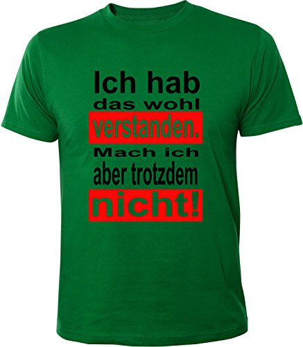 Mister Merchandise Herren Men T-Shirt Ich hab es verstanden. Mache ich aber nicht Tee Shirt bedruckt Grün