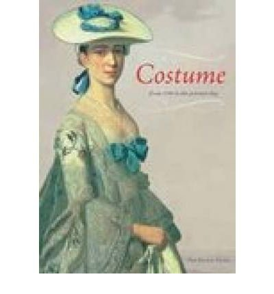 [(Costume: From 1500 to Present Day)] [Author: Cally Blackman] published on (January, 2001)