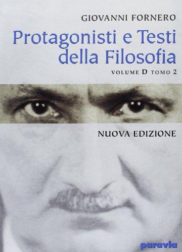 Protagonisti e testi della filosofia. Modulo D. Per le Scuole superiori: 2