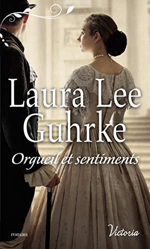 Orgueil et sentiments (Orgeuil et sentiments t. 1) par Laura Lee Guhrke