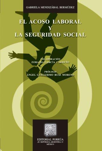 El acoso laboral y la seguridad social (Biblioteca Jurídica Porrúa) por Gabriela Mendizábal Bermúdez