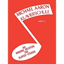 Michael Aaron Piano Course, Book 2: Klavierschule, German Edition