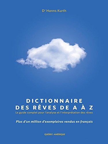 Dictionnaire des rêves de A à Z: Le guide complet pour l'analyse et l'interprétation des rêves