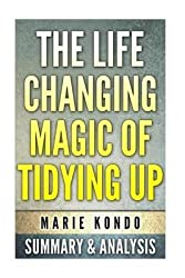 [(The Life-Changing Magic of Tidying Up : (The Japanese Art of Decluttering and Organizing) by Marie Kondo: Summary & Analysis)] [By (author) Bookdays Life] published on (July, 2015)
