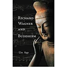 [{ Richard Wagner and Buddhism By App, Urs ( Author ) Jun - 24- 2011 ( Paperback ) } ]
