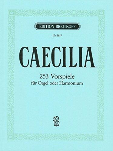 Caecilia für Orgel - 253 Vorspiele (EB 5887)