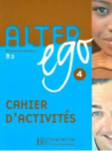 Alter ego 4 B2 : Cahier d'activités