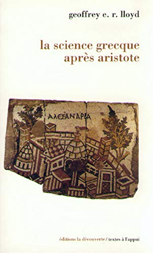 La science grecque après Aristote par Geoffrey E. R. LLOYD