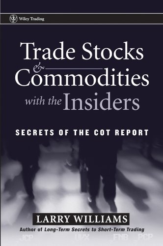 Trade Stocks and Commodities with the Insiders: Secrets of the COT ...