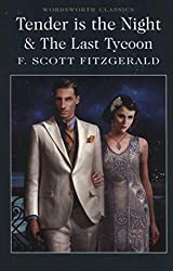 Tender is the Night / The Last Tycoon (Wordsworth Classics)