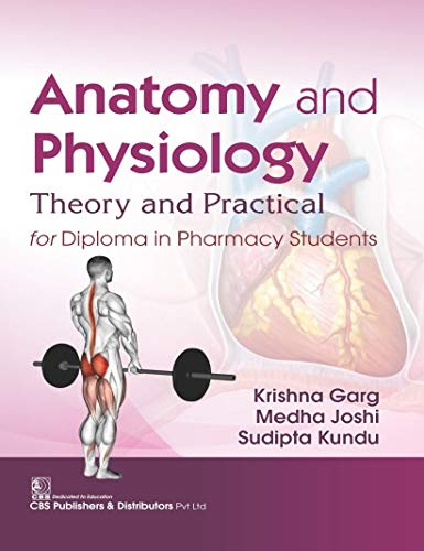 Anatomy and Physiology: Theory and Practical for Diploma in Pharmacy Students