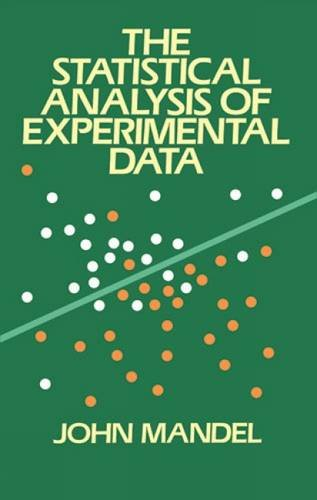 The Statistical Analysis of Experimental Data (Dover Books on Mathematics) por John Mandel
