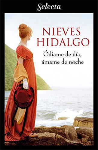 Ódiame de día, ámame de noche (Un romance en Londres 2) por Nieves Hidalgo
