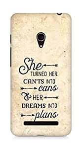 AMEZ cants into cans dreams into plans Back Cover For Asus Zenfone 5