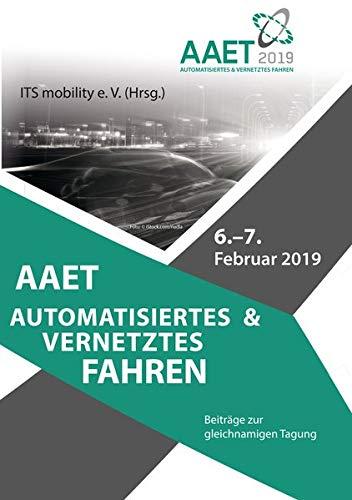 AAET Automatisiertes und vernetztes Fahren: Beiträge zum gleichnamigen 20. Braunschweiger Symposium am 6. und 7. Februar 2019, Stadthalle, Braunschweig Vernetzte Systeme