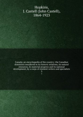 canada-an-encyclopasdia-of-the-country-the-canadian-dominion-considered-in-its-historic-relations-it
