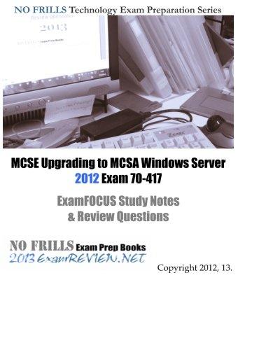 MCSE Upgrading to MCSA Windows Server 2012 Exam 70-417 ExamFOCUS Study Notes & Review Questions