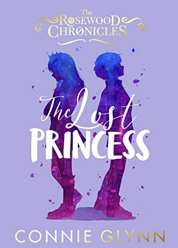 The Lost Princess (The Rosewood Chronicles Book 3) (English Edition)