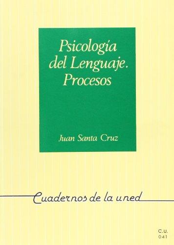 Psicología del lenguaje : procesos (CUADERNOS UNED) por Juan SANTA CRUZ SILVANO