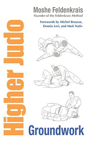 Higher Judo: Groundwork by Moshe Feldenkrais (2010-12-28)