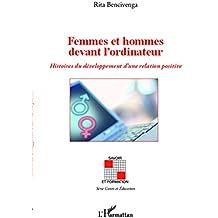 Femmes et hommes devant l'ordinateur: Histoires du développement d'une relation positive