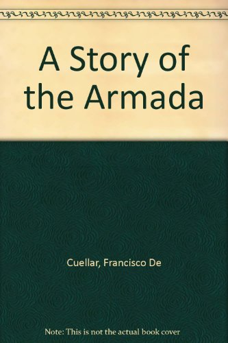 A Story of the Armada por Francisco De Cuellar
