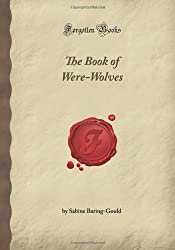 The Book of Werewolves (Forgotten Books) by Sabine Baring-Gould (2008-01-12)