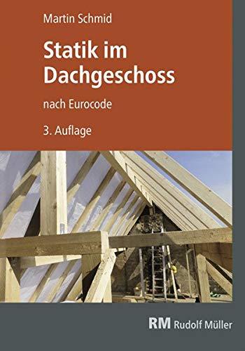 Statik im Dachgeschoss nach Eurocode: Lastannahmen, Schnittgrößen, Bemessung par Martin Schmid