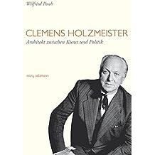 Clemens Holzmeister: Architekt zwischen Kunst und Politik by Wilfried Posch (2010-06-01)