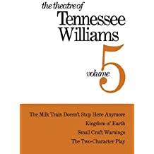 The Theatre of Tennessee Williams – The Milk Train  Doesn′t Stop Here Anymore, Kingdom of Earth, Small Craft Warnings, The Two Character Play V 5