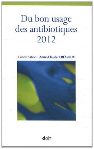 Du bon usage des antibiotiques 2012