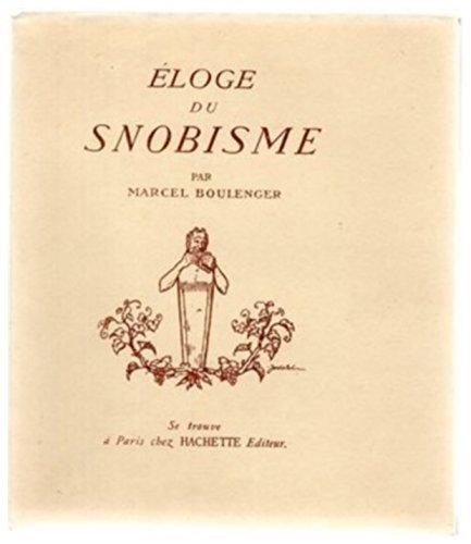 Boulenger M. - ELOGE DU SNOBISME