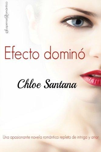Efecto domino (Spanish Edition) by Chloe Santana (2015-12-02)