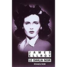 Le dahlia noir (Rivages Thriller) (French Edition)