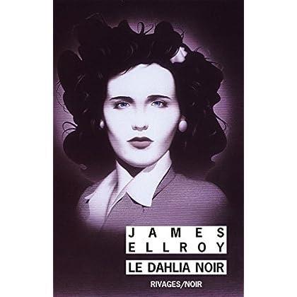 Le dahlia noir (Rivages Thriller)